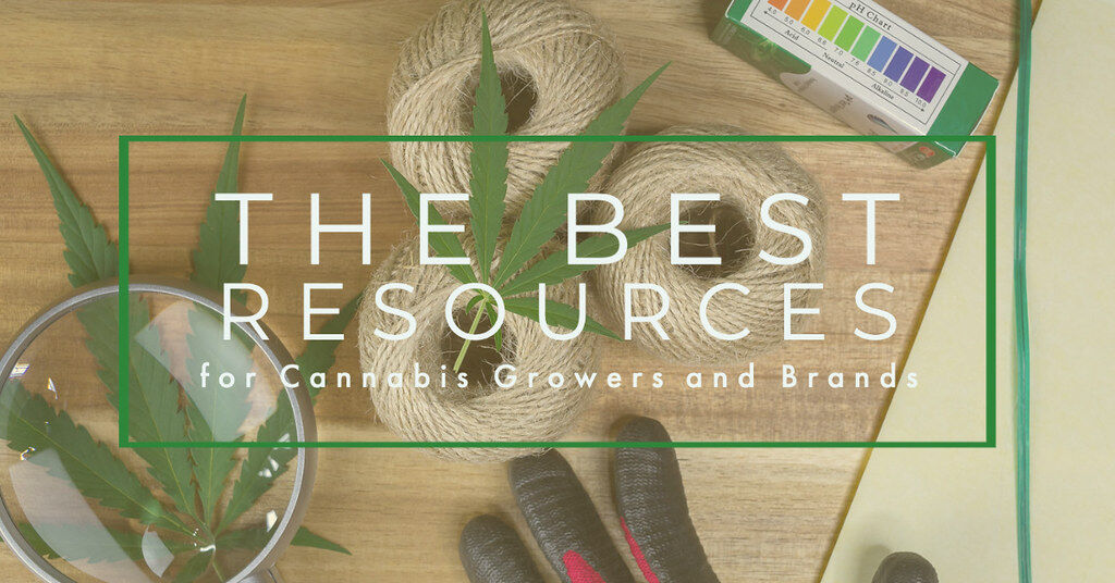 The Best Resources for Cannabis Growers and Brands in 2021