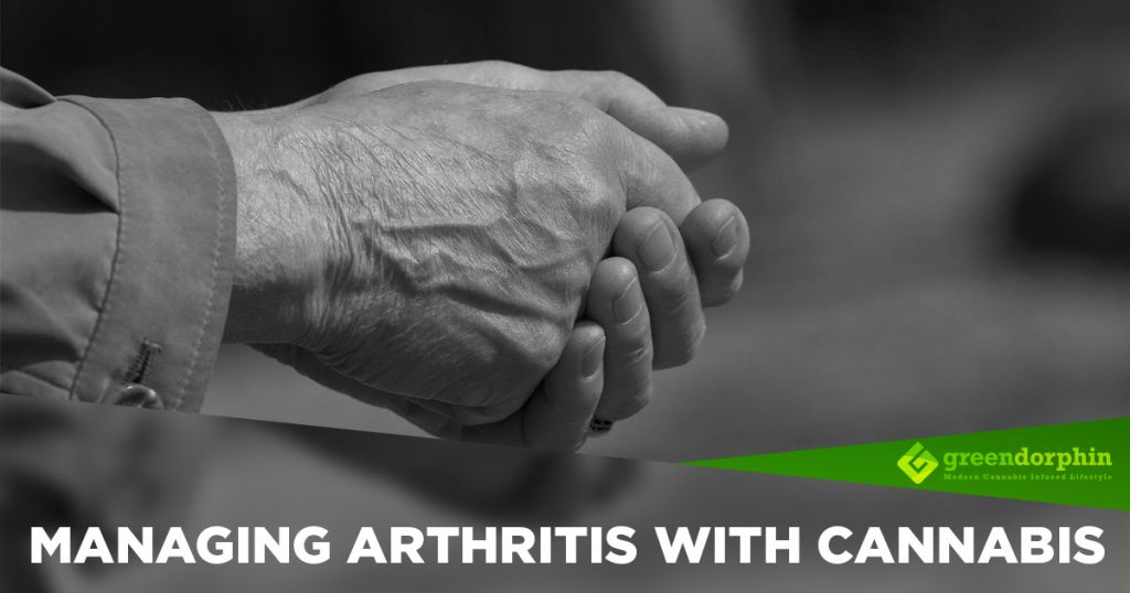 Managing Arthritis with Cannabis