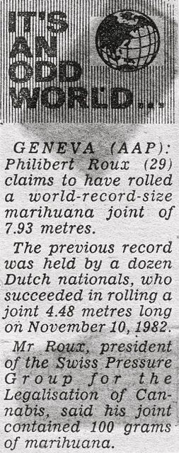 Swiss guy rolled the World's Longest Joint which was 7.93 metres long with 100 grams of cannabis